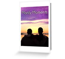 ManlyMoments Greeting Card