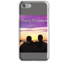 ManlyMoments iPhone Case/Skin