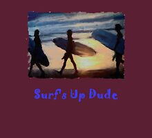 Surf's Up Dude T-Shirt