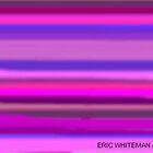 (PRUPLE MIST ) ERIC WHITEMAN  by ericwhiteman