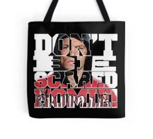 Don't Be Scared Homie! Tote Bag