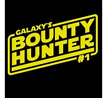 Galaxy's #1 Bounty Hunter Photographic Print