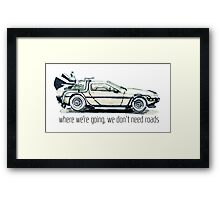 where we're going, we don't need roads Framed Print