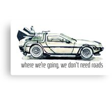 where we're going, we don't need roads Canvas Print