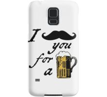 I moustache you for a beer Samsung Galaxy Case/Skin