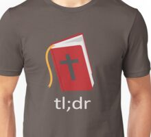 The Bible tl;dr (too long; didn't read) Unisex T-Shirt