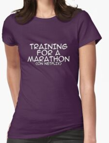 Training for a marathon (on netflix) Womens Fitted T-Shirt