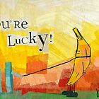 You're So Lucky! by Jill Connor