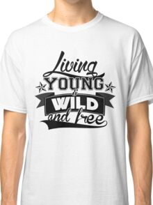 Wiz Khalifa Living Young & Wild and Free Classic T-Shirt