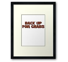 Back up for grabs Framed Print