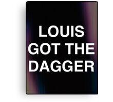 LOUIS GOT THE DAGGER Canvas Print