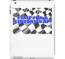 Time for a victory nap! iPad Case/Skin