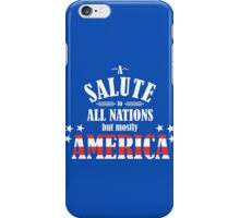 A Salute to All Nations (But Mostly America) iPhone Case/Skin