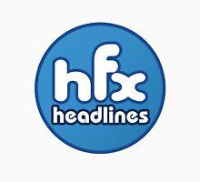 HFX Headlines - Fake Fashion Is In Unisex T-Shirt