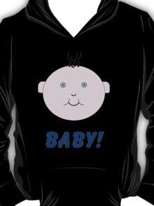 Baby! T-Shirt