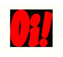 Oi! (red print) Art Print