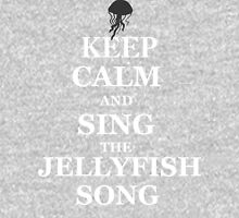KEEP CALM AND SING THE JELLYFISH SONG.  Unisex T-Shirt