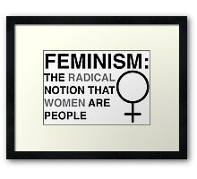 Feminism: The Radical Notion That Women Are People Framed Print