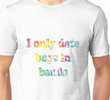 I Only Date Boys In Bands Unisex T-Shirt
