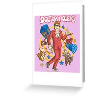 Doctor Powers Greeting Card