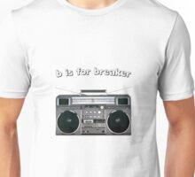 B is for Breaker Unisex T-Shirt