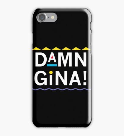 Damn Gina!  iPhone Case/Skin
