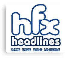 HFX Headlines - Fake Fashion Is In Canvas Print