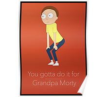 Do it for grandpa morty Poster