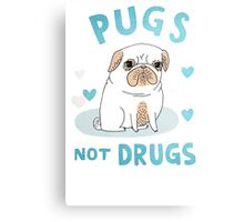 love pug not drugs Canvas Print