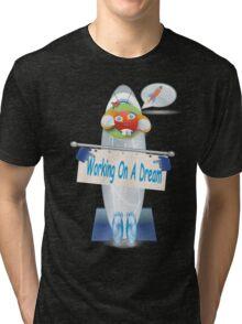 Working On A Dream  Tri-blend T-Shirt
