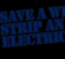 Save A Wire Strip An Electrician by fancytees