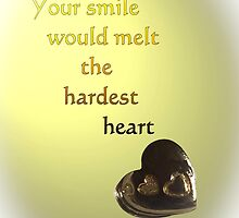 Your Smile Would Melt the Hardest Heart by missmoneypenny