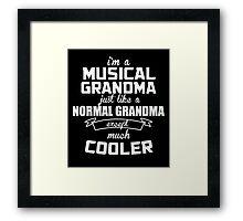 I'm A Musical Grandma Just Like A Normal Grandma Except Much Cooler - TShirts & Hoodies Framed Print