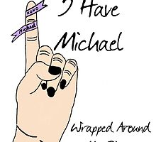 Michael's Wrapped Around My Finger by missmuso