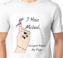 Michael's Wrapped Around My Finger Unisex T-Shirt