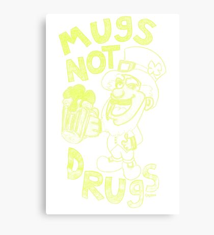 mug not drugs Canvas Print
