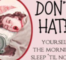 Sleep Until Noon Sticker