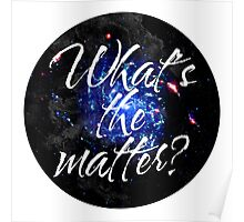 What's the matter? - Dark matter Poster