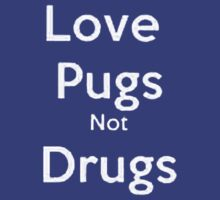 love pug not drugs by yosef99