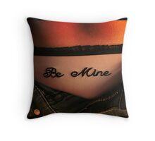 Be mine! Throw Pillow