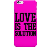 LOVE IS THE SOLUTION () iPhone Case/Skin