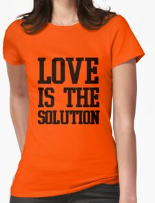LOVE IS THE SOLUTION () Womens Fitted T-Shirt
