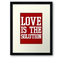 LOVE IS THE SOLUTION (W) Framed Print