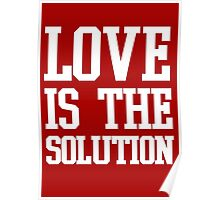 LOVE IS THE SOLUTION (W) Poster