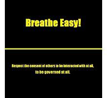 Breathe Easy Voluntaryist Photographic Print