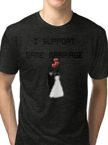I support Game Marriage Tri-blend T-Shirt