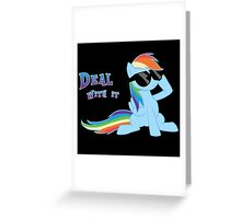 My Little Pony Rainbow Dash - Deal With It Greeting Card
