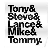 Tony & Steve & Lance & Mike & Tommy Poster