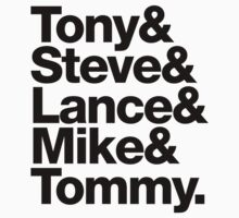 Tony & Steve & Lance & Mike & Tommy by destroyrebuild