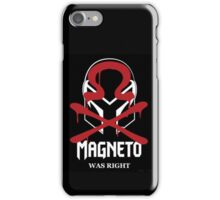 magneto was right- omega gang iPhone Case/Skin